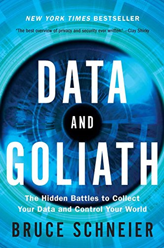 Produktbild Data and Goliath: The Hidden Battles to Collect Your Data and Control Your World