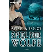 Spiel der Wölfe: Alpha & Omega 2 - Roman