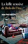 La Folle Semaine de Bob Dit l'Ane par Jean Paul Gaüzère