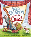 Wee Granny and the Ceilidh (Picture Kelpies)