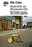 Telecharger Livres Anarchie au Royaume Uni Mon equipee sauvage dans l autre Angleterre (PDF,EPUB,MOBI) gratuits en Francaise