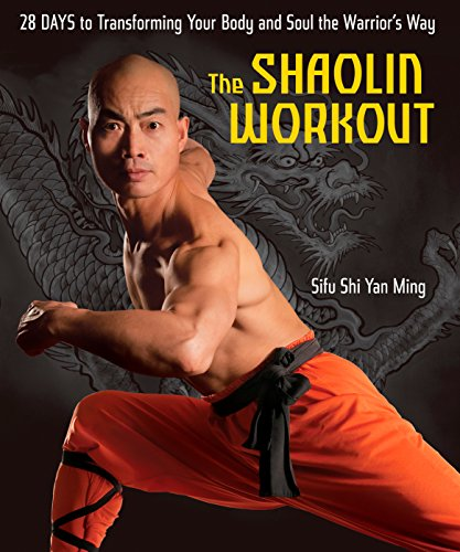 The Shaolin Workout: 28 Days to Transforming Your Body and Soul the Warrior's Way (Planner Gesundheit)