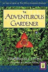 The Adventurous Gardener (Horticulture Garden Classic) by Christopher Lloyd (1998-07-01)