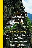 Das glücklichste Land der Welt: Mein Leben in Bhutan