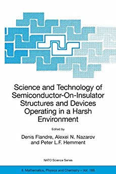 Science and Technology of Semiconductor-On-Insulator Structures and Devices Operating in a Harsh Environment: Proceedings of the NATO Advanced Research ... 2004: 185 (Nato Science Series II: (closed)) di [Flandre, Denis, Nazarov, Alexei, Hemment, Peter L.F.]