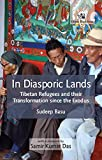 #7: In Diasporic Lands: Tibetan Refugees and their Transformation Since the Exodus