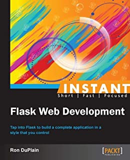 Instant Flask Web Development by [DuPlain, Ron]