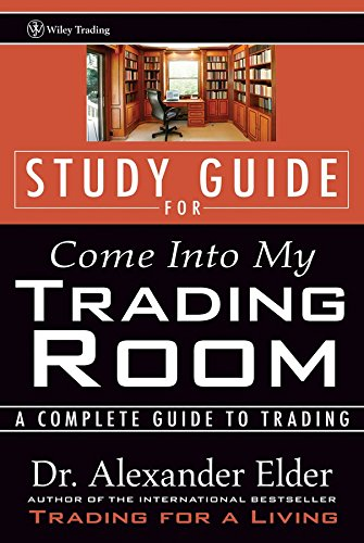 [Come into My Trading Room: Study Guide: A Complete Guide to Trading] (By: Alexander Elder) [published: May, 2002]