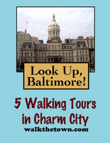 Look Up, Baltimore! 5 Walking Tours in Charm City (Look Up, America!) (English Edition)