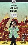 ¡Quemad Madrid!: O llevadme a la López-Ibor par Raquel Peláez Gusano