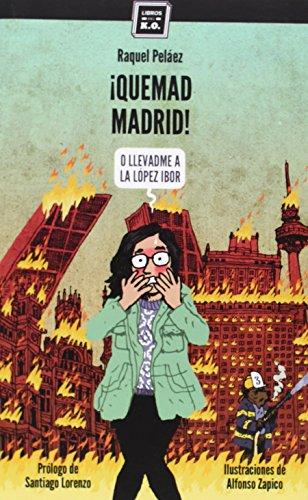 ¡Quemad Madrid!: O llevadme a la López-Ibor (Varios)