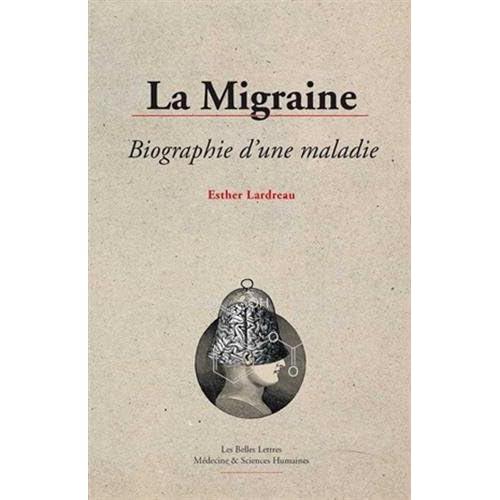 La Migraine, biographie d'une maladie