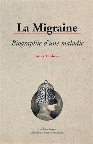 La Migraine, biographie d'une maladie par Esther Lardreau