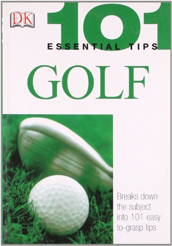 101 Essential Tips: Golf por Peter Ballingall