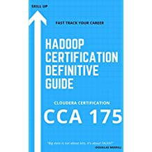Hadoop Certification Definitive Guide (CCA 175)