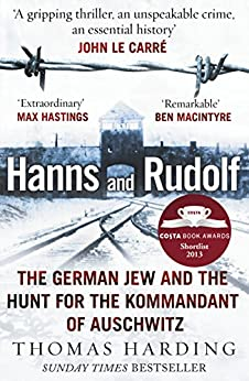 Hanns and Rudolf: The German Jew and the Hunt for the Kommandant of Auschwitz par [Harding, Thomas]