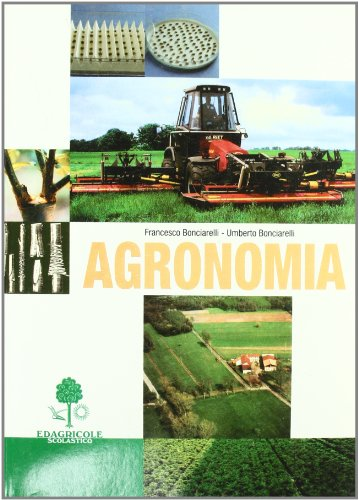 Agronomia. Per gli Ist. Tecnici e per gli Ist. Professionali