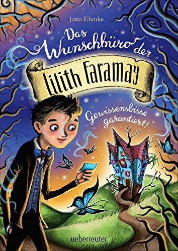 Das Wunschbüro der Lilith Faramay: Gewissensbisse garantiert