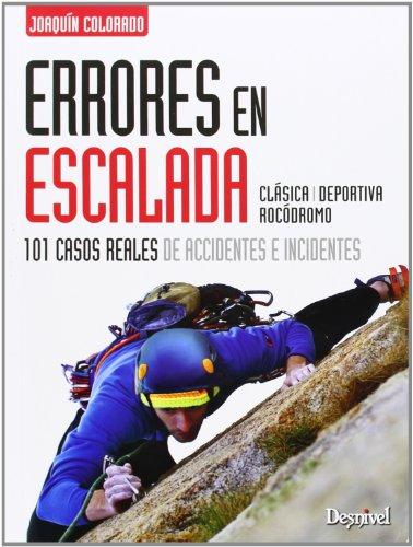Libro PDF Gratis Errores en escalada. 101 casos reales de accidentes e incidentes (manuales (desnivel))