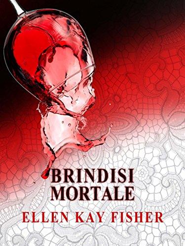 Brindisi mortale (Italian Edition)