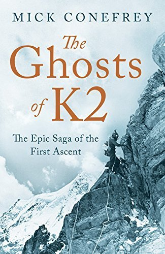 The Ghosts of K2: The Epic Saga of the First Ascent by Mick Conefrey (2015-10-15)