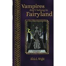Vampires Don't Belong in Fairyland: Volume 3 (Vampires Don't Belong in Fairytales)