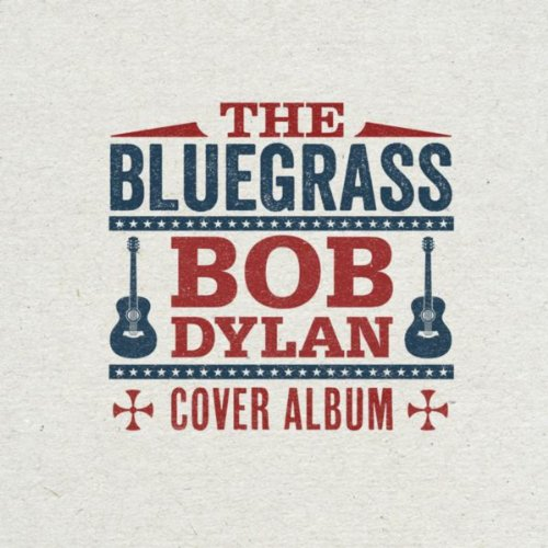 The Bluegrass Bob Dylan Cover ...