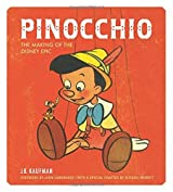 Pinocchio: The Making of the Disney Epic by J.B. Kaufman (2015-05-26)
