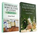 """(2 Book Bundle) """"Homemade Body Butter & Lotion For Beginners"""" & """"Homemade Liquid Soap For Beginners"""" (How to Make Soap) (English Edition)"""