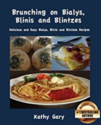 Brunching on Bialys, Blini and Blintzes: Delicious and Easy Bialys, Blini and Blintz Recipes (Easy Ethnic Dishes Book 3) (English Edition)