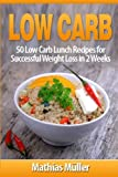 Low Carb Recipes: 50 Low Carb Lunch Recipes for Successful Weight Loss in 2 Weeks: Volume 2