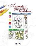 Anatomie et physiologie humaines : Cahier d'activités...