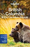 British Columbia & the Canadian Rockies - 7ed - Anglais