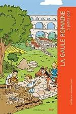 La Gaule romaine à petits pas de Olivier Blin