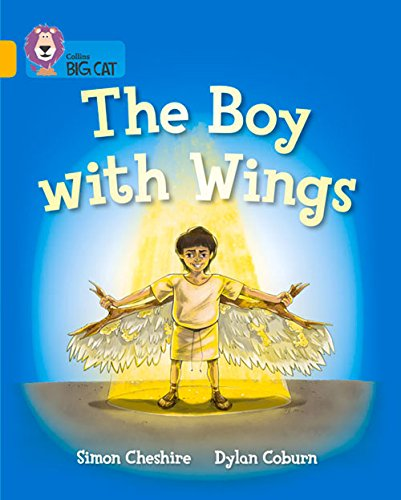 Collins Big Cat - The Boy With Wings: Band 09/Gold