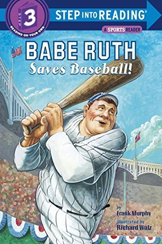Babe Ruth Saves Baseball! (Step into Reading 3) by Murphy, Frank (2005) Paperback
