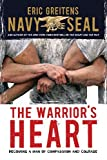 The Warrior's Heart: Becoming a Man of Compassion and Courage by Eric Greitens (1-Jul-2014) Paperback