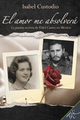 El amor me absolverá por Isabel Custodio