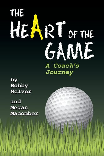 The Heart of the Game: A Coach's Journey por Bobby McIver