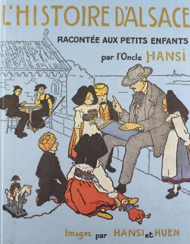 L'histoire d'Alsace racontée aux petits enfants d'Alsace et de France par Hansi, Huen