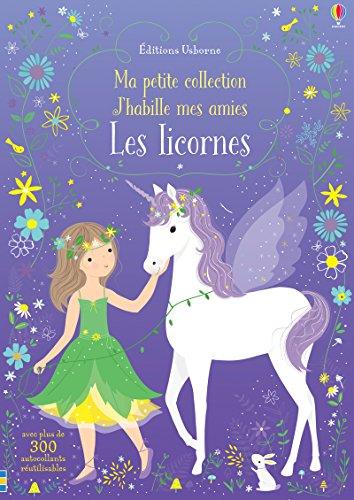 J'Habille Mes Amies - Ma Petite Collection - les Licornes (Ma petite collection J'habille mes amies)