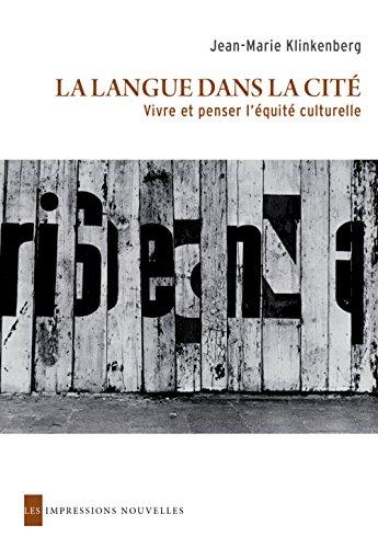 La Langue dans la cité - Vivre et penser l'équité culturelle par Jean-Marie Klinkenberg