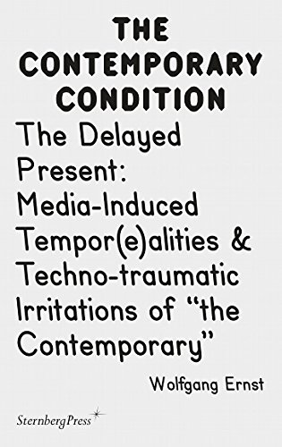 the-contemporary-condition-the-delayed-present-media-induced-temporealities-techno-traumatic-irritat
