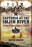 Captured at the Imjin River: The Korean War Memoirs of a Gloster