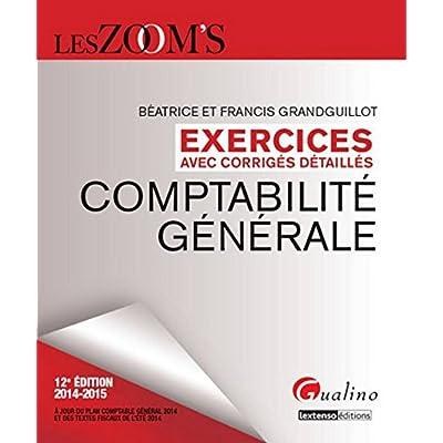 Zoom's -Exercices avec corrigés détaillés. Comptabilité générale 2014-2015, 12ème Ed