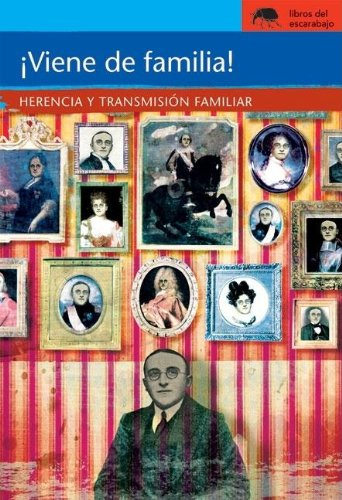 Viene de familia!/It Runs in the Family!: Herencia Y Transmision Familiar/Heredity and Family Transference par Vanessa Rubio