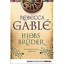 Hiobs Brüder: Historischer Roman (German Edition)