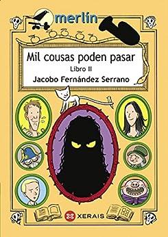 Mil cousas poden pasar. Libro II (Infantil E Xuvenil - Merlín E-Book) de [Serrano, Jacobo Fernández]