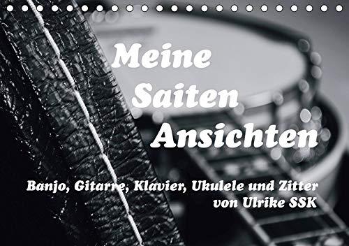 Meine Saiten Ansichten - Banjo, Gitarre, Klavier, Ukulele und Zitter von Ulrike SSK (Tischkalender 2020 DIN A5 quer)