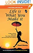 #9: Life is What You Make it